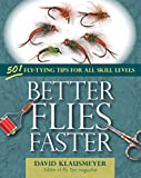 Image de Better Flies Faster: 501 Fly-Tying Tips for All Skill Levels