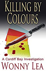Killing by Colours: A Cardiff Bay Investigation (DCI Phelps)