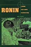 Ronin: A Marine Scout-Sniper Platoon in Iraq