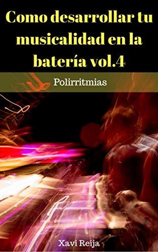 Como desarrollar tu musicalidad en la batería vol.4: Polirritmias por Xavier Reija Espuña