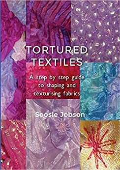 Tortured Textiles: Revised and reformatted. (English Edition) par [Jobson, Soosie]