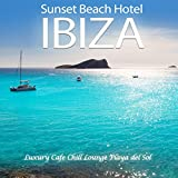 Sunset Beach Hotel Ibiza (Luxury Cafe Chill out Lounge Playa Del Sol)