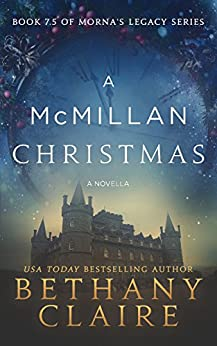 A McMillan Christmas - A Novella (A Scottish, Time Travel Romance): Book 7.5 by [Claire, Bethany]