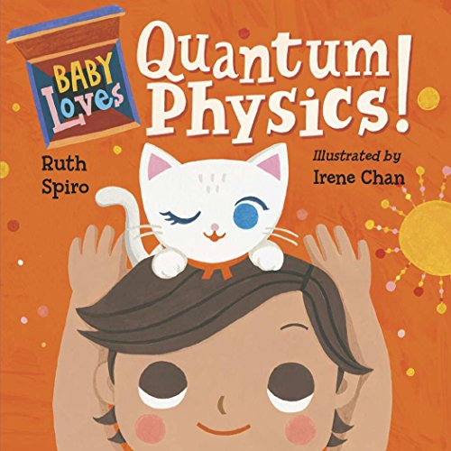 for the love of physics Baby Loves Quantum Physics! (Baby Loves Science, Band 4)