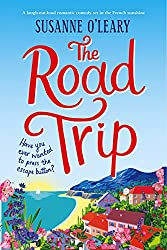 The Road Trip: A laugh out loud romantic comedy set in the French sunshine