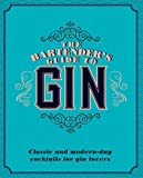 Best Bartender Books - The Bartender's Guide to Gin: Classic and Modern-Day Review