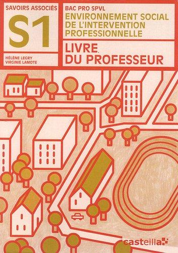 Environnement social de l'intervention professionnelle Bac Pro SPVL Savoirs associés S1 : Livre du professeur corrigé par Hélène Legry, Virginie Lamote