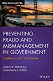 Preventing Fraud and Mismanagement in Government: Systems and Structures (Wiley Corpo...