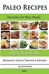 [ Paleo Recipes: : Paleo Recipes for Busy People. Quick and Easy Breakfast, Lunch, Dinner & Desserts Recipe Book Burton, Jane ( Author ) ] { Paperback } 2014