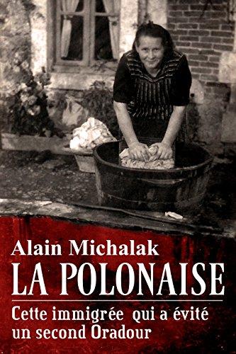 une-apres-midi-en-enfer-letonnant-destin-de-pelagie-la-polonaise-qui-a-sauve-150-ouvriers-dune-execu