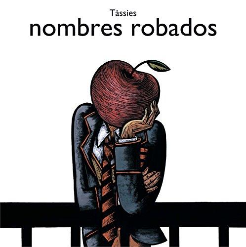 Nombres robados (Albumes ilustrados) por Josep Antoni Tàssies