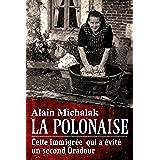 Une après-midi en enfer: L'étonnant destin de Pélagie, la polonaise qui a sauvé 150 ouvriers d'une exécution programmée par les SS et la Gestapo (French Edition)