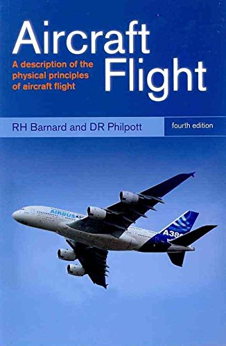 [Aircraft Flight: A Description of the Physical Principles of Aircraft Flight] (By: R.H. Barnard) [published: May, 2010]