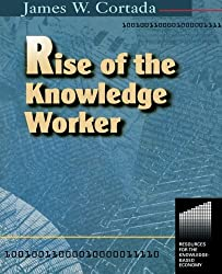 Rise of the Knowledge Worker (Resources for the Knowledge-Based Economy)