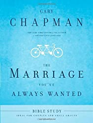 The Marriage You've Always Wanted Bible Study by Chapman, Gary Dr. (2009) Paperback