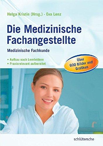 Die Medizinische Fachangestellte: Medizinische Fachkunde. Aufbau nach Lernfeldern. Praxisrelevant aufbereitet. Über 600 Bilder und Grafiken. Nach neuem Rahmenlehrplan