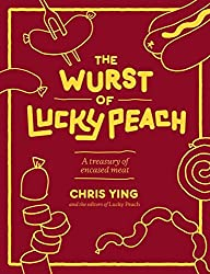 The Wurst of Lucky Peach: A Treasury of Encased Meat