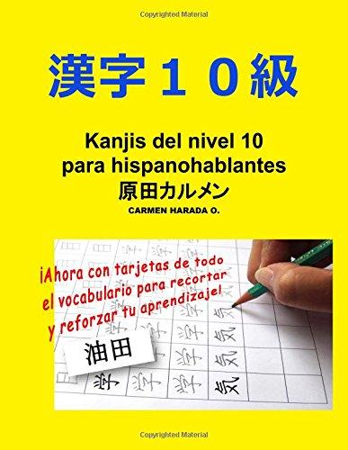 Kanjis del nivel 10 para hispanohablantes con tarjetas: Volume 1 (Kanjis Para Hispanohablantes) por Carmen Harada