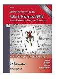 Optimale Vorbereitung auf das Abitur in Mathematik 2018: Verständliche Zusammenfassungen und Basisübungen für alle beruflichen Gymnasien in Baden-Württemberg
