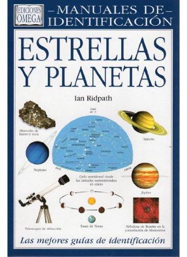 ESTRELLAS Y PLANETAS. MANUAL IDENTIFICACION (GUIAS DEL NATURALISTA-ASTRONOMÍA-METEOROLOGÍA) por IAN RIDPATH