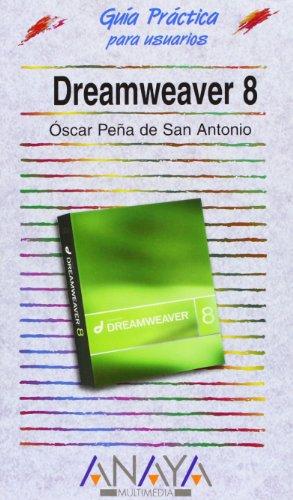 Dreamweaver 8 (Guías Prácticas) por Óscar Peña de San Antonio