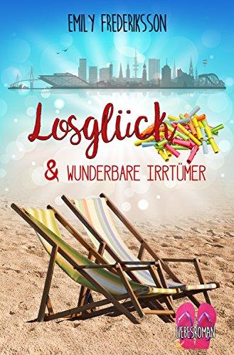 Losglück & wunderbare Irrtümer: Liebesroman (unexpected love 3) von [Frederiksson, Emily]