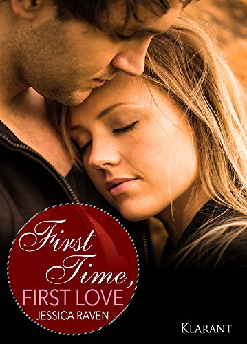 First Time, First Love. Erotischer Liebesroman