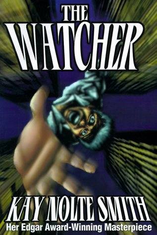 The Watcher by Kay Nolte Smith (1999-09-01)
