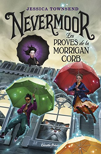 Nevermoor. Les proves de la Morrigan Corb (Catalan Edition) por Jessica Townsend