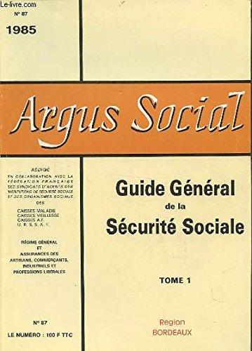 ARGUS SOCIAL N°87 1985 - GUIDE GENERAL DE LA SECURITE SOCIALE - TOME 1 : LES SALARIES, REGIME GENERAL, ASSURANCE VOLONTAIRE.