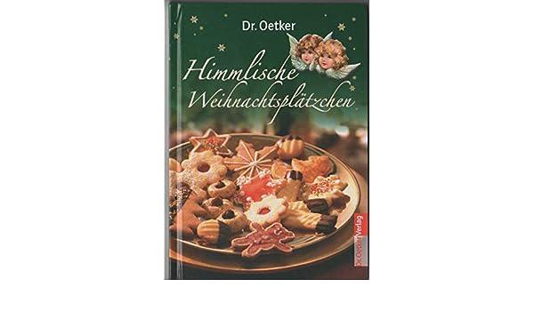 Dr Oetker Weihnachtsplätzchen.Himmlische Weihnachtsplätzchen Amazon De Dr Oetker Bücher
