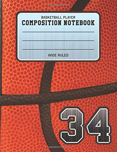Basketball Player Composition Notebook 34: Basketball Team Jersey Number Wide Ruled Composition Book for Student Athletes & Sports Fans por Adventures In Writing Co