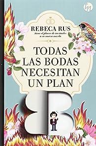 Todas las bodas necesitan un plan B par Rebeca Rus