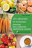 Telecharger Livres 101 aliments et boissons expliques par la medecine energetique chinoise et les cinq elements (PDF,EPUB,MOBI) gratuits en Francaise
