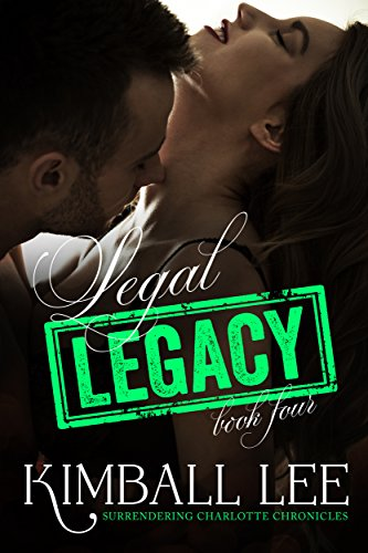 Legal Legacy 4 (Surrendering Charlotte Chronicles Book 12)