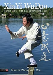 XinYi WuDao: Heart-Mind - The Dao of Martial Arts by Zhongxian Wu (2014-03-21)