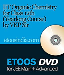 Etoos IIT Organic Chemistry for Class 12th (Yearlong Course) by VKP Sir (DVD)