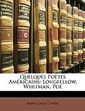 Quelques Poetes Americains: Longfellow, Whitman, Poe - Best Reviews Guide