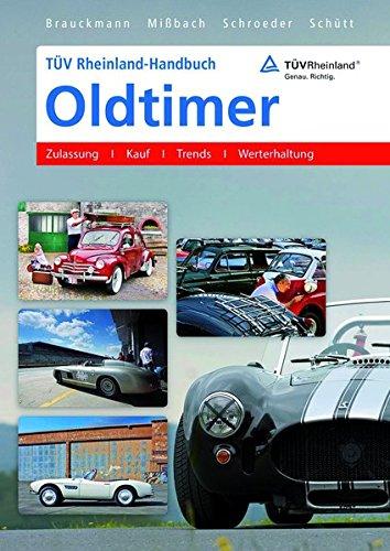 TÜV Rheinland-Handbuch Oldtimer: Zulassung – Kauf – Trends – Werterhaltung