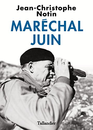 Maréchal Juin (Biographies) (French Edition)
