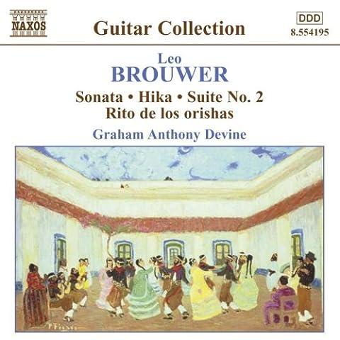 Brouwer: Sonata; Hika; Suite No. 2