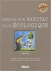 Rendre son habitat plus écologique