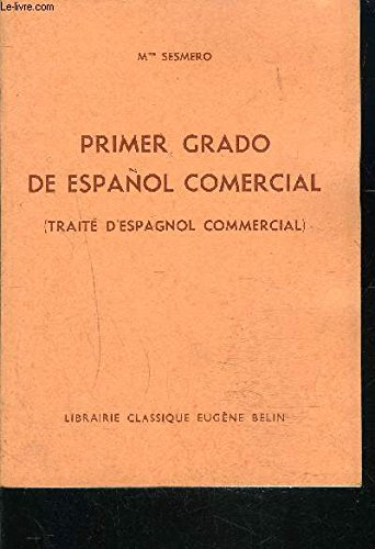 PRIMER GRADO DE ESPANOL COMERCIAL- TRAITE D ESPAGNOL COMMERCIAL- Texte en espagnol