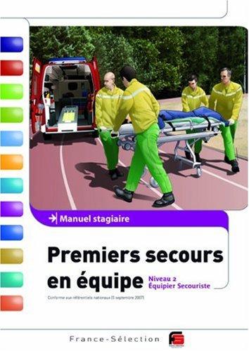 Premiers secours en équipe : Manuel stagiaire Niveau 2 par  Jean-Dominique Bariolet, Frédéric Boulant, Thierry Fuzellier, Philippe Gouéry