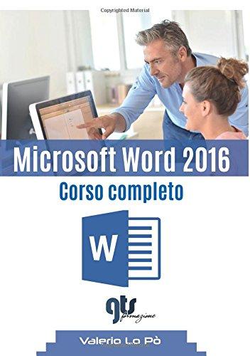 Microsoft Word 2016. Corso completo