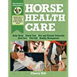 Horse Health Care: A Step-By-Step Photographic Guide to Mastering Over 100 Horsekeeping Skills (Horsekeeping Skills Library) (English Edition)