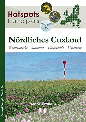 Nördliches Cuxland: Weltnaturerbe Wattenmeer - Küstenheide - Hochmoor (Hotspots Europas)