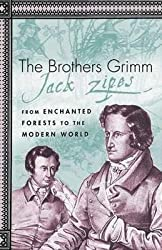 By Jack Zipes ; J Zipes ( Author ) [ Brothers Grimm: From Enchanted Forests to the Modern World 2e (2003) By Mar-2003 Paperback