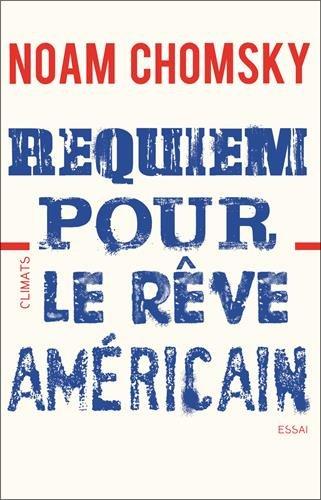 Requiem pour le rêve américain par Noam Chomsky