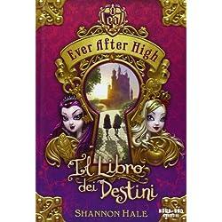 Il libro dei destini. Ever After High